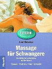 Massage für Schwangere - Die natürliche Vorbereitung auf die Geburt - Massage, Ernährung, Yoga,...