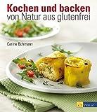 Kochen und backen - von Natur aus glutenfrei