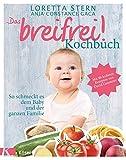 Das breifrei!-Kochbuch: So schmeckt es dem Baby und der ganzen Familie. Mit 80 leckeren Rezepten von David Gansterer