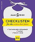 Mami to go - Checklisten für die ersten drei Jahre: Entwicklung & Gesundheit - Alltag - Recht &...