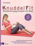 KnuddelFit - Rückbildungsgymnastik mit Baby: Stärkt Rücken, Beine, Bauch und Po - Fördert die...