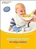 Rezepte & Tipps für Babys Beikost: Breie selbstgekocht · 12 Monate-Beikostfahrplan · 30 Baby-Familienrezepte