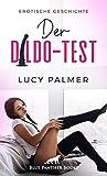 Der Dildo-Test | Erotische Geschichte: Sie muss alle seine Spielzeuge testen ... (Love, Passion &...