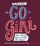 Go, Girl! Mit diesem Buch schaffst du alles