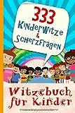 Witzebuch für Kinder - 333 Kinderwitze & Scherzfragen: Geschenk für Mädchen und Junge ab 8 Jahre, Witzebuch für Kinder, Kinderbücher