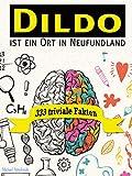 Dildo ist ein Ort in Neufundland: 333 triviale Fakten
