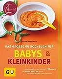 Das große GU Kochbuch für Babys und Kleinkinder (GU Familienküche)
