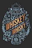 Whiskey ist nicht gleich Whisky: Whisky Tasting Journal für die Whisky Verkostung I Motiv: Flaschen und Gläser Doodles