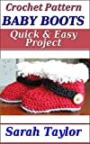 Baby Boots - Quick and Easy Crochet Pattern (English Edition)