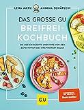 Das große GU Breifrei-Kochbuch: Die besten Rezepte und Tipps von den Expertinnen des...