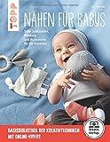 Nähen für Babys (kreativ.startup.): Süße Spielsachen, Kleidung und Accessoires für die...