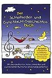 Das Schlaflieder- und Gute-Nacht-Geschichtenbuch: 160 Seiten mit bekannten Schlafliedern &...