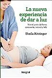 La nueva experiencia de dar a luz (OTROS INTEGRAL) (Spanish Edition)