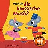 Hörst du die klassische Musik? (Soundbuch)