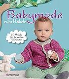 Babymode zum Häkeln: 40 Modelle für die ersten 12 Monate