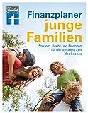 Finanzplaner für junge Familien: Finanzcheck, staatliche Förderung, Erfolg im Job, mehr Netto und Familienabsicherung