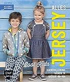 Alles Jersey –Cool Kids: Kinderkleidung nähen: Alle Modelle in Größe 98–164 – Mit 4...