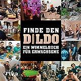 Finde den Dildo: Ein Wimmelbuch für Erwachsene