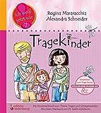 Tragekinder: Das Kindersachbuch zum Thema Tragen und Getragenwerden (Ich weiß jetzt wie!)