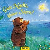 Gute Nacht, kleiner Stern!: ab 18 Monate