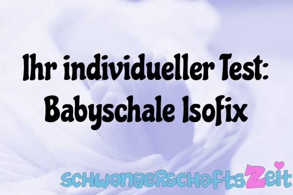 Babyschale Isofix Test Kaufen