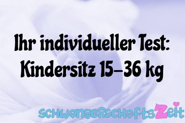 Kindersitz 15-36 kg Test Kaufen