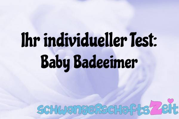 Baby Badeeimer Test Kaufen