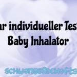 Ihr Test: Baby Inhalator