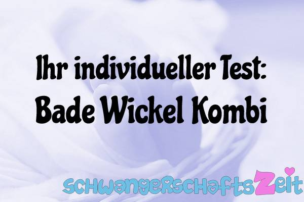 Bade Wickel Kombi Test Kaufen